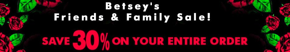 Betsey's Friends and Family Sale